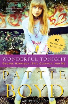 wonderful tonight: george harrison, eric clapton, and me by pattie boyd- Want to find this book, hubby is obsessed with George Harrison!!