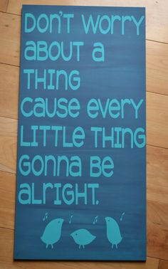 Three Little Birds - Bob Marley - Dont Worry About a Thing - Wall Hanging - Quote on Wood - Inspiration - Teal/Blue - New Baby - Baptism on Etsy, $35.00