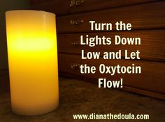 During childbirth it's fitting to have the lights down low as this actually helps the mother's oxytocin levels and, therefore, her labor progress. Doula, Downlights, Let It Be, Lighting, Birth, Pregnancy, Parenting, Lights, Being A Mom