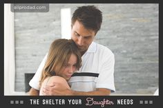 The Shelter Your Daughter Needs
