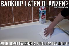 Laat uw badkuip glanzen door deze in te wrijven met karnemelk en daarna goed af te spoelen-shine your tub-by rubbing with buttermilk then rinsing thoroughly ( I really wanna try this)