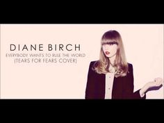 Diane Birch - Everybody Wants To Rule The World (Tears For Fears Cover) - YouTube