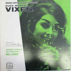 Bill Loose* - Russ Meyer's Vixen. Original Motion Picture Soundtrack: buy LP at Discogs