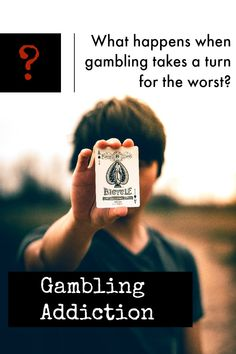 Why Might a Person Gamble? What to do when it becomes a problem
