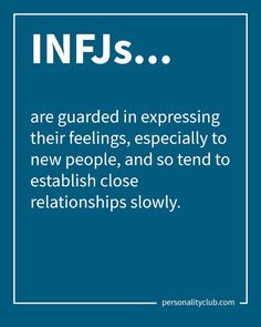 INFJs are guarded in expressing their feelings, especially to new people, and so tend to establish close relationships slowly. Infj Love, Isfj Personality, Infj Mbti, Psychology Quotes, New People, Self Help, Mindfulness, Feelings, Words