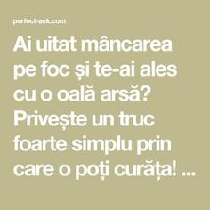 Ai uitat mâncarea pe foc și te-ai ales cu o oală arsă? Privește un truc foarte simplu prin care o poți curăța! - Perfect Ask Alter, Good To Know, Math Equations, Cleaning, Pandora, Home, Diet, Home Cleaning