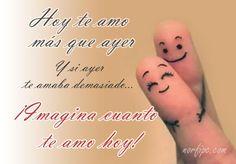 Hoy te amo más que ayer. Y si ayer te amaba demasiado… ¡Imagina cuanto te amo hoy! #MensajesAmor