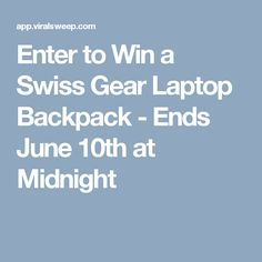 Enter to Win a Swiss Gear Laptop Backpack - Ends June 10th at Midnight
