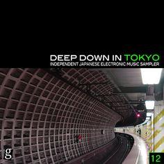 VA – Deep Down In Tokyo Vol 12 [Gastspiel] » Minimal Freaks