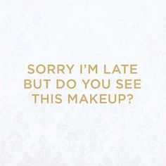 This has happened to me before! #beauty #makeup #sorrynotsorry