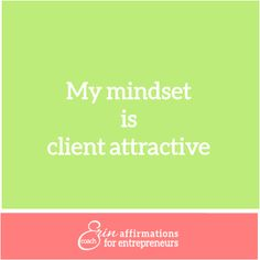 My mindset is client attractive   #affirmations #ecoacherin #mindset #clients #coacherinsaffirmations #womenbusinessowners affirmations for women business owners  www.ecoacherin.com/insights