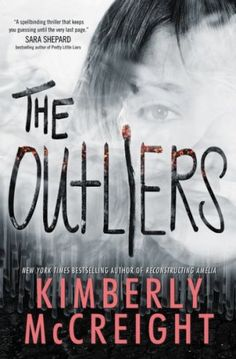 The Outliers by Kimberly McCreight -- Teen Thrillers w/Strong Female Protagonist BookBub