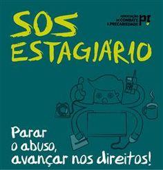 A sua assinatura foi confirmada. Muito obrigado.<br><br>SOS Estagiário: parar o abuso, avançar nos direitos.