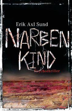 Narbenkind: Psychothriller - Band 2 der Victoria-Bergman-Trilogie von Erik Axl Sund