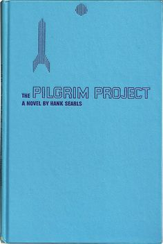 The Pilgrim Project, a novel by Hank Searls. Vintage book cover via vintageedition.
