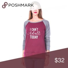 I can't adult today lightweight sweatshirt ~ cute I can't adult today ~  WOMENS LIGHTWEIGHT SWEATSHIRT long sleeve light weight sweatshirt 62% poly, 34% rayon, 4% spandex ~ Sizes Small ~ XL ~ 4 color options ~ this listing is for maroon/grey Tops Sweatshirts & Hoodies