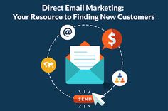 Direct Email Marketing: Your Resource to Finding New Customers