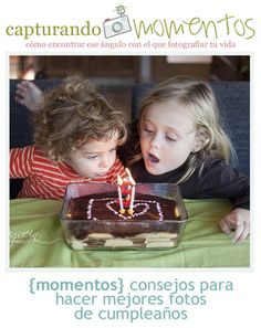 Consejos e ideas para mejorar tus fotos de cumpleaños. Tips TO improve your birthday pictures (spanish)