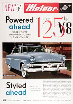 1954 Mercury Meteor Rideau Victoria Coupe original vintage advertisement. Illustrated in vivid color. Powered by a new 125 h.p. V8. Size 8 by 11 inches. Price: $20.00 worldwide delivery included.