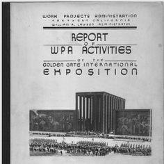 Report of WPA Activities of the Golden Gate International Exposition., 1940
