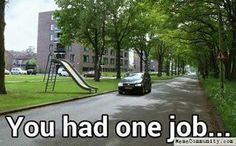 Funny pictures fails hilarious people one job 68 ideas for 2019 Job Memes, Job Humor, Funny Humor, Ein Job, Construction Fails, Job Fails, Design Fails, Culture Pop, You Had One Job