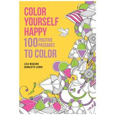 Adult Coloring Books. #stressrelief Color Yourself Happy Coloring Book