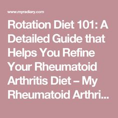 Rotation Diet 101: A Detailed Guide that Helps You Refine Your Rheumatoid Arthritis Diet – My Rheumatoid Arthritis Diary