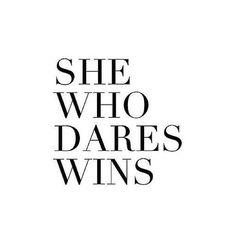 Inspirational And Motivational Quotes :    QUOTATION – Image :    Quotes Of the day  – Life Quote  She who dares wins  Sharing is Caring  - #Motivational https://quotestime.net/inspirational-and-motivational-quotes-she-who-dares-wins/