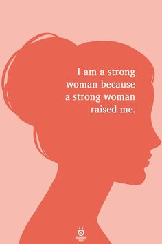I am a strong woman because a strong woman raised me. Self Love Quotes, Mood Quotes, True Quotes, Positive Quotes, Scorpio Quotes, Love Quotes For Mom, Cool Girl Quotes, I Am Me Quotes, Happy Heart Quotes