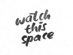 Watch This Space by Dave Coleman Quotes About Watches, Space Quotes, Space Words, Silhouette Cameo Vinyl, Salon Quotes, Forever Quotes, Watch This Space, Work Memes, Branding Your Business