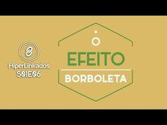 HIPERLINKADOS - S01E06 - O Efeito Borboleta