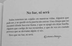 No fue, ni será!! Text Quotes, Poetry Quotes, Sad Quotes, Words Quotes, Book Quotes, Life Quotes, Inspirational Quotes, Sayings, Qoutes