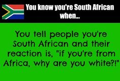 Funny Signs In South Africa. Sad, but true. African Quotes, African Memes, First Language, My Land, Funny Signs, Say Hi, Out Of Africa, South Africa, Growing Up