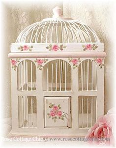 shabby chic bird cage with roses - so pretty