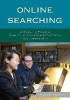 Online searching : a guide to finding quality information efficiently and effectively / Karen Markey