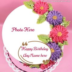 Happy Birthday Biscuit Cake with Name and Photo Edit Happy Birthday Flower Cake, Birthday Wishes With Photo, Birthday Cake Write Name, Happy Birthday Chocolate Cake, Birthday Cake Writing, Happy Birthday Cake Pictures, Happy Birthday Wishes Cake, Pink Birthday Cakes, Happy Birthday Greetings