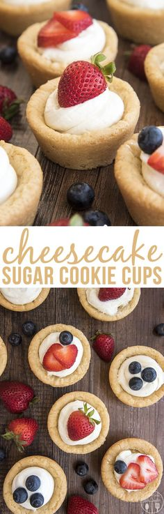 Cheesecake Sugar Cookie Cups - These amazing cookie cups have a sugar cookie for a crust, topped with a simple no bake cheesecake filling and your favorite fruit. These cookie cups are perfect for an easy yet elegant dessert.                                                                                                                                                                                 More