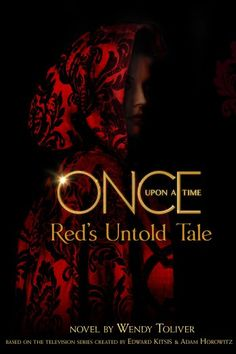 Once Upon a Time: Red's Untold Tale by Wendy Toliver • September 22, 2015 • Kingswell Teen https://www.goodreads.com/book/show/24397067-once-upon-a-time