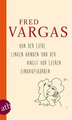 """Fred Vargas - Von der Liebe, linken Händen und der Angst vor leeren Einkaufskörben // Mit diesem charmanten Buch unternimmt Fred Vargas den Versuch, das """"monströse Knäuel des Lebens"""" zu entwirren und den Schlüssel zum Glück zu finden: Nur wer das Unnötige schätzt, ist imstande, die Balance zu halten und einen direkten Draht zum Glück herzustellen. // Mehr zum Buch: http://www.aufbau-verlag.de/index.php/von-der-liebe-linken-handen-und-der-angst-vor-leeren-einkaufskorben-3407.html"""