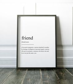 Modern Scandi style typography print.  Friend definition. A perfect gift for any special friend. If you would like this to be personalised please just let me know.  Most of my prints are now available for you to print at home in my other shop here: www.etsy.com/uk/shop/NordicDesignHouseCo  MY PRINTS  All of my prints are designed inhouse so if you require a different colour or alteration please just send me a convo and I will be more than happy to make any small change free of charge…