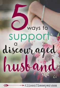 Those discouraging. down & out, frustrating days happen to all of us, don't they? But as wives, we often don't know how to respond when our husbands experience a discouraging day. It's important to support him. So, here are 5 ways to support a discouraged spouse! They are practical, simple, and effective.