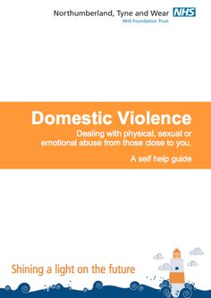 Domestic Violence < dealing with physical, sexual or emotional abuse from those close to you [a self help guide]