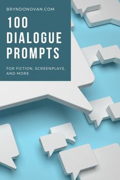 100 Dialogue Prompts for Fiction, Screenplays, and More...includes some funny dialogue prompts and also some more serious ones! #dialogue writing prompts #dialogue generator