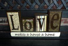 Home decor wood blocksLove makes a house a home by jjnewton,