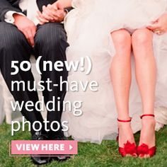 50 (new!) must-have wedding photos  http://theknot.ninemsn.com.au/wedding-planning/photography-video/50-new-must-have-wedding-photos-for-your-album-2