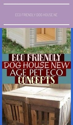 New Free Of Charge Great Pictures Eco Friendly Dog House New Age