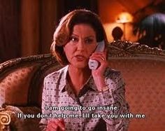 Due to your teenage years, this happened a lot. | Community Post: Motherhood, As Told By Lucille Bluth, Emily Gilmore And The Dowager Countess