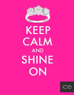 Keep Calm and Shine On!