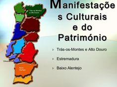 MManifestaçõeanifestaçõe s Culturaiss Culturais e doe do PatrimónioPatrimónio › Trás-os-Montes e Alto Douro › Estremadura › Baixo Alentejo