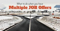 What do you do when you have #multiple job #offers ? - #WiseStep  A #job offer is a dream come true and #happy tidings for any mortals who have been waiting for a job. Some people grow discouraged in the process of job hunt...  To read more click on the link  http://content.wisestep.com/multiple-job-offers/